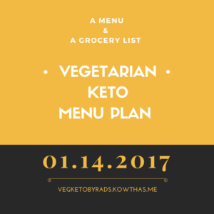 Menu Plan Keto vegetarian january 14