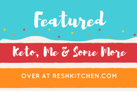 Featured by Reshkitchen.com regarding me and keto lifestyle